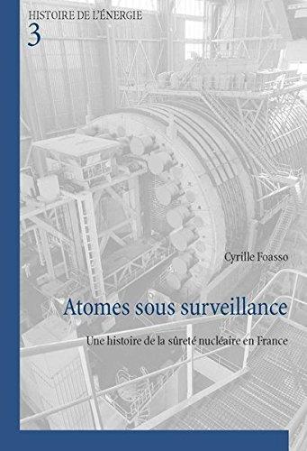 9789052018874: Atomes Sous Surveillance: Une Histoire De La Sûreté Nucléaire En France