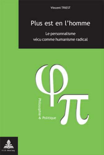 9789052019222: Plus est en l'homme: le personnalisme vecu comme humanisme radical (Philosophie et politique. Vol. 6)