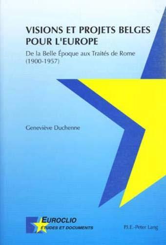 Visions et projets belges pour l'Europe: Duchenne Genevi�ve