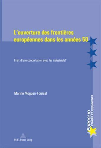 L'ouverture des frontières européennes dans les années 50: Moguen-Toursel...