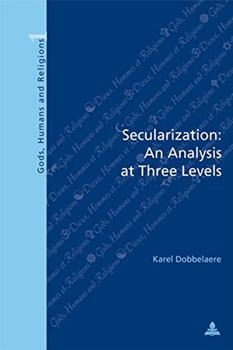 9789052019857: Secularization: An Analysis at Three Levels (Dieux, Hommes et Religions / Gods, Humans and Religions)