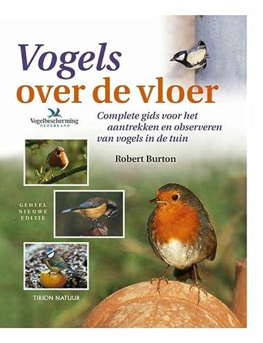 9789052105376: Tirion natuur Vogels over de vloer: complete gids voor het aantrekken en observeren van vogels in de tuin