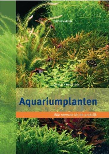 9789052108452: Tirion natuur Aquariumplanten: alle soorten uit de praktijk: derde herziene en uitgebreide editie