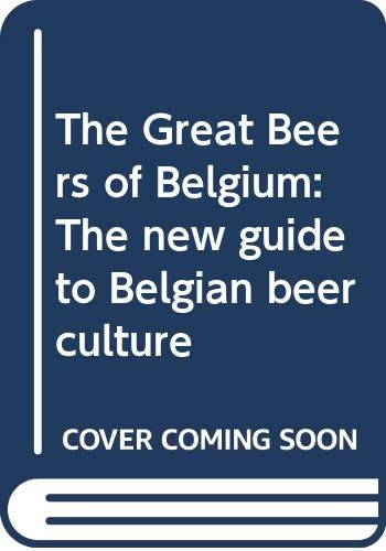 9789052320960: The Great Beers of Belgium: The new guide to Belgian beer culture