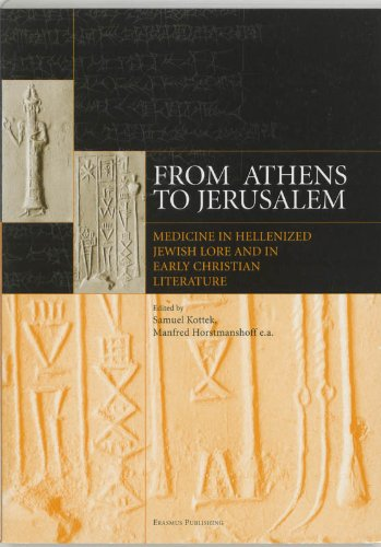 From Athens to Jerusalem: Medicine in Hellenized Jewish Lore and in Early Christian Literature