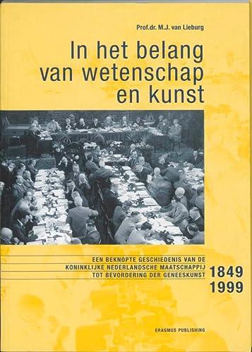 In het belang van wetenschap en kunst : een beknopte geschiedenis van de Koninklijke Nederlandsche ...