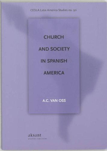 Church and Society in Spanish America (Latin: Van Oss, Adriaan