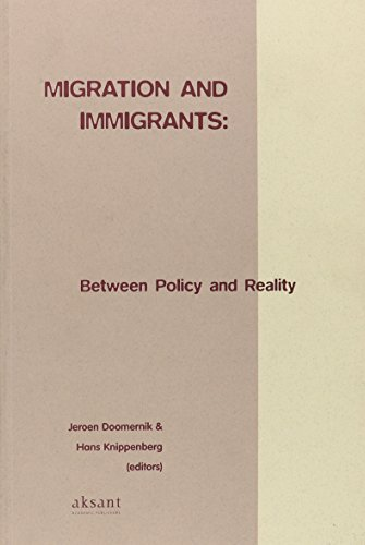 Migration and immigrants: between policy and reality : a volume in honor of Hans van Amersfoort.: ...