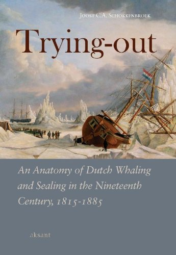 Trying-out an Anatomy of Dutch Whaling and Sealing in the Nineteenth Century, 1815-1885: Joost C.A....
