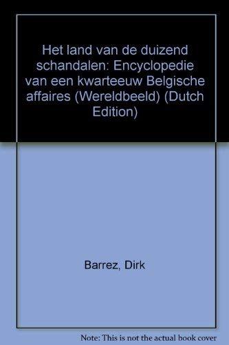 9789053120897: Het land van de duizend schandalen: Encyclopedie van een kwarteeuw Belgische affaires (Wereldbeeld) (Dutch Edition)