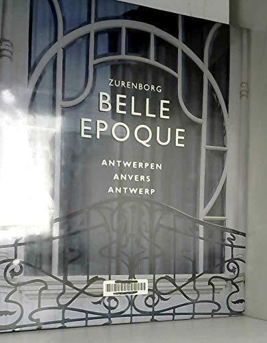 Zurenberg - Belle Epoque - Antwerp [Hardcover] [Jan 01, 1996] Roels, Hans; Vermeir, Serge: Hans ...