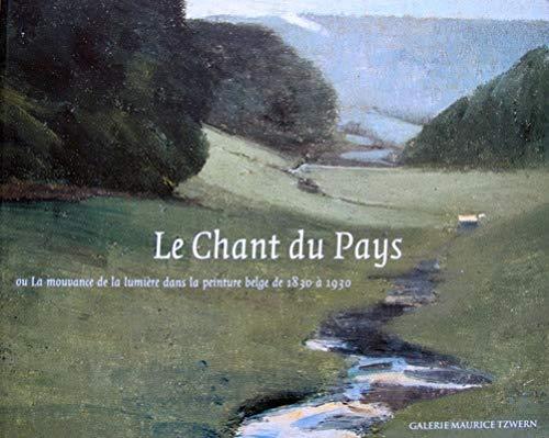 9789053251492: De zang van het land, of De veranderlijke invloed van het licht in de Belgische schilderkunst van 1830 tot 1930