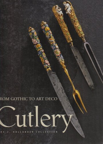 Cutlery. From gothic to art deco. The J. Hollander Collection. With an introduction by Dr. Alain Gruber. - Van Trigt, Jan (Text and description)