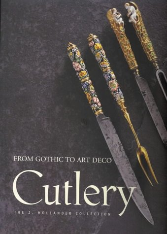 9789053252239: Cutlery: From Gothic to Art Deco - The J. Hollander Collection