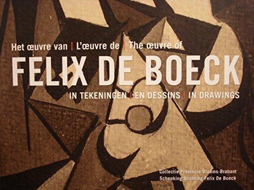 9789053253427: Het oeuvre van / L'oeuvre de / The oeuvre of Felix De Boeck in tekeningen / en dessins / in drawings