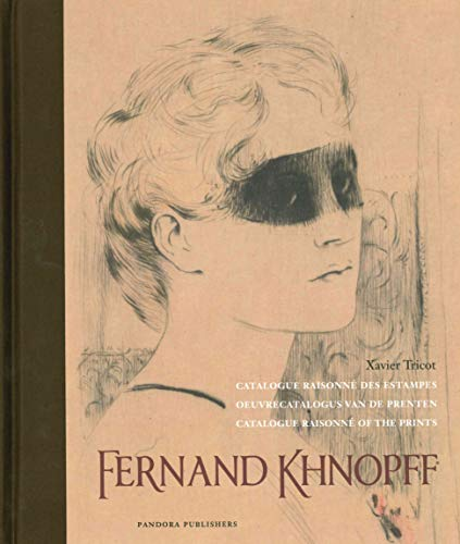 Fernand Khnopff : Catalogue raisonné des estampes /// Oeuvrecatalogus van de Prenten /// Catalogue Raisonne of the Prints - TRICOT ( Xavier )