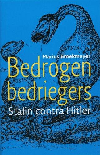 Bedrogen bedriegers: Stalin contra Hitler: Broekmeyer Marius