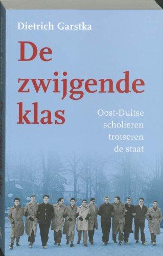 De zwijgende klas. Oost-Duitse scholieren trotseren de staat: Garstka, Dietrich
