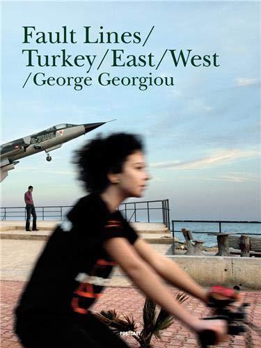 Fault Lines. Turkey/East/West. [ isbn 9789053307151 ] - GEORGIOU, GEORGE.
