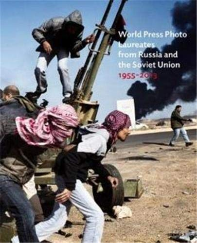 World Press Photo Laureates from Russia and the Soviet Union 1955-2013 (Hardcover): Russ Press ...