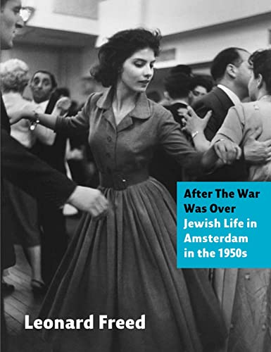 9789053308578: After The War Was Over: Jewish Life in Amsterdam in the 1950s