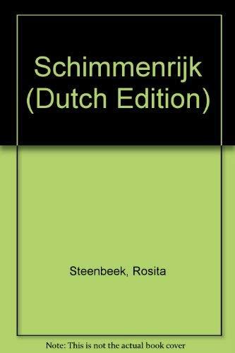 Schimmenrijk (Dutch Edition): Steenbeek, Rosita