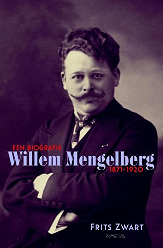9789053338490: Willem Mengelberg (1871-1951): Een biografie (Dutch Edition)