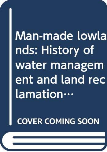 Man-made lowlands: History of water management and: Ven, G. P.