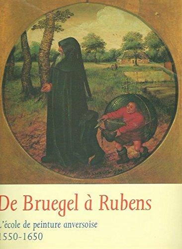 9789053490457: De Bruegel à Rubens: l'Ecole De Peinture Anversoise - 1550 - 1650