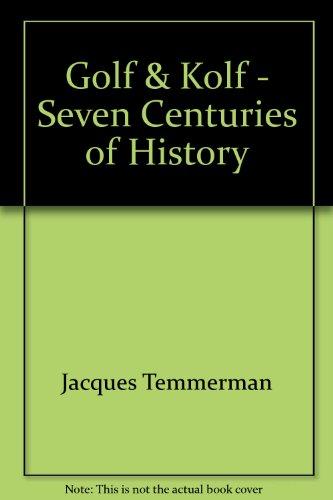 GOLF & KOLF. Seven Centuries of History: TEMMERMAN, Jacques