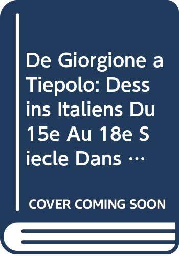 De Giorgione a Tiepolo: Dessins Italiens Du 15e Au 18e Siecle Dans Les Collections Privees Et ...