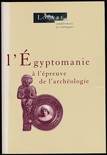 l'Egyptomanie a l'Epreuve de l'Archaeologie (9053491481) by [???]