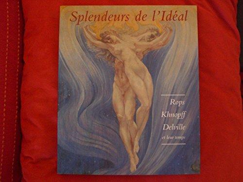 9789053492208: Splendeurs de l'Idéal: Rops, Khnopff, Delville et leur temps