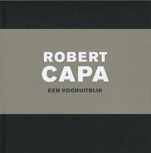 9789053493564: Robert Capa / druk 1: een vooruitblik