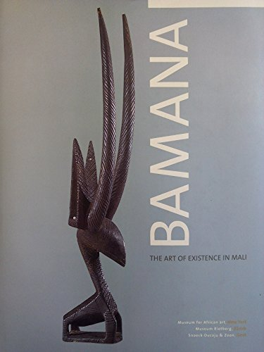 9789053493595: Bamana: The Art of Existence in Mali