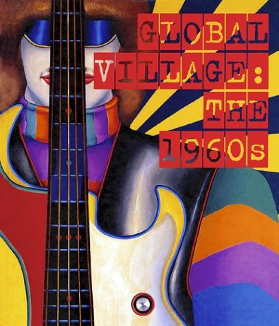 Global Village: The 1960s