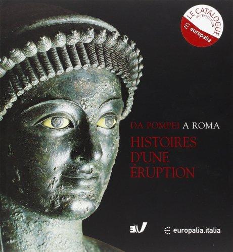 9789053494530: HISTOIRES D'UNE �RUPTION. Pomp�i, Herculanum, Oplontis