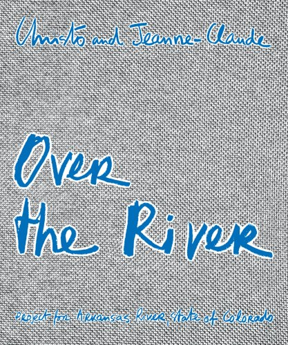 9789053496213: Christo & Jeanne-Claude: Over the River: Project for Arkansas River State of Colorado