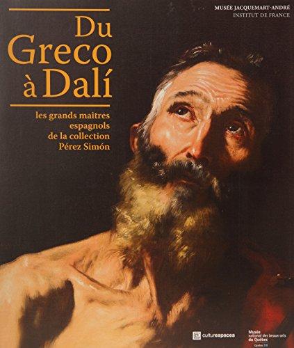 """""""du Greco à Dalí ; les grands maîtres espagnols de la collection Pé..."""