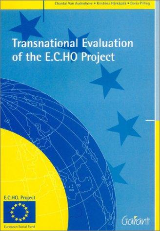 Transnational Evaluation of the E.C.Ho Project (905350690X) by Audenhove, Chantal Van; Karkapaa, Kristiina; Harkapaa, Kristiina; Pilling, Doria