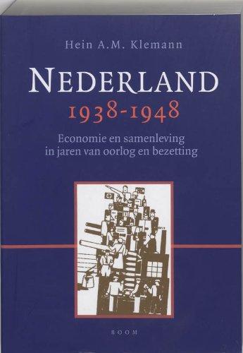 Nederland 1938-1948 : economie en samenleving in jaren van oorlog en bezetting.: Klemann, Hein A.M.