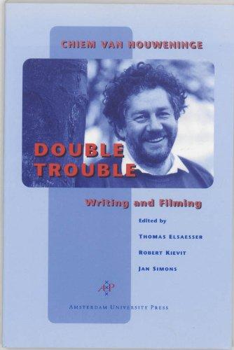 Double Trouble: Chiem van Houweninge on Writing and Filming (Amsterdam University Press - Film ...