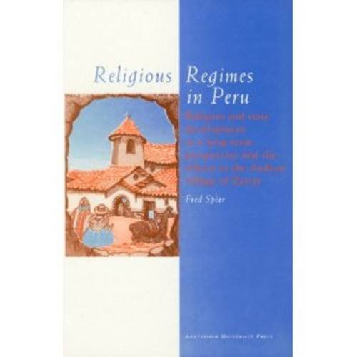 Religious Regimes in Peru: Religion and State Development in a Long-Term Perspective and the ...