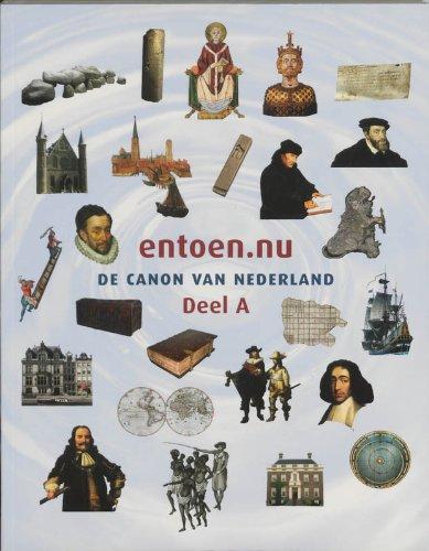 9789053560976: Entoen.Nu: Deel A: Rapport Van De Commissie Ontwikkeling Nederlandse Canon (Dutch Edition)
