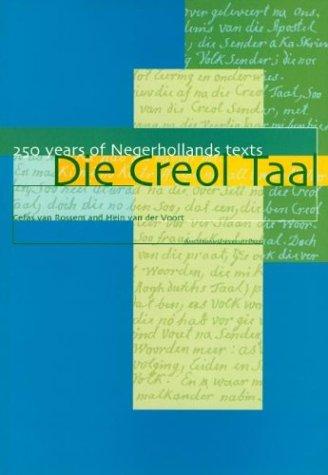 Die Creol taal : 250 years of Negerhollands texts.: Rossem, Cefas van & Hein van der Voort (eds.)