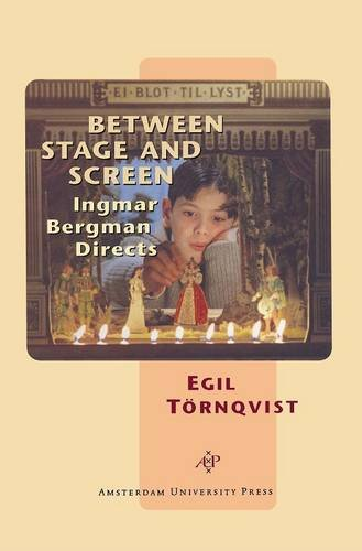 9789053561713: Between Stage and Screen: Ingmar Bergman Directs (Film Culture in Transition)