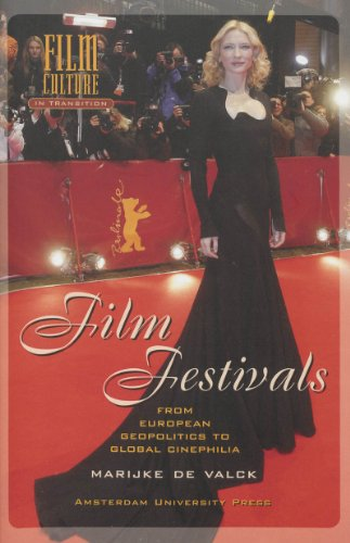 9789053561928: Film Festivals: From European Geopolitics to Global Cinephilia (Film Culture in Transition)