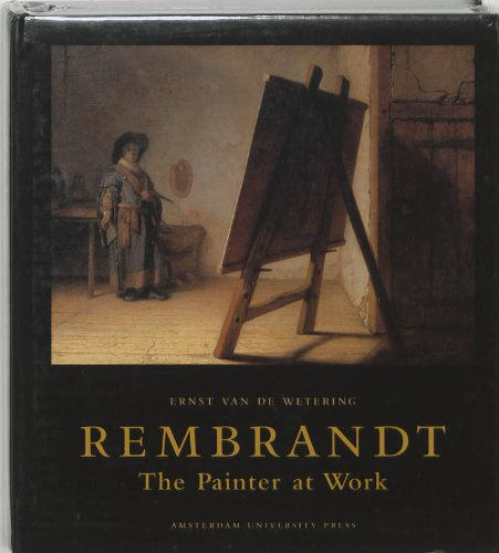 9789053562390: Rembrandt: The Painter at Work