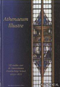9789053562567: Athenaeum Illustre: Elf studies over de Amsterdamse Doorluchtige School, 1632-1877 (Dutch Edition)