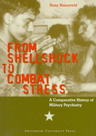 From Shell Shock to Combat Stress : Hans Binneveld